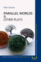 Miro Gavran: Parallel Worlds and Other Plays