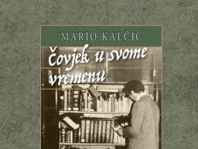 Mario Kalčić - Čovjek u svome vremenu